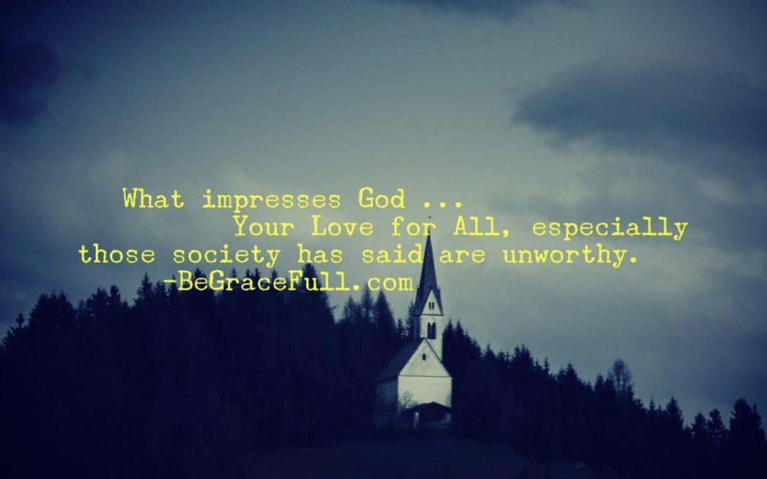 What Impresses God?