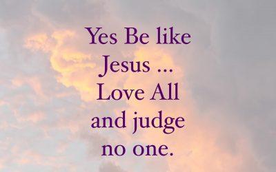 Yes Be Like Jesus